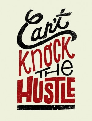 Can't a Knock the Hustle