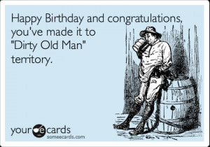 ... Birthday-and-congratulations-youve-made-it-to-Dirty-Old-Man-territory
