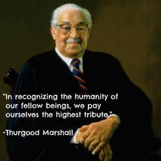 Happy Birthday Thurgood Marshall, the FIRST and only African American ...