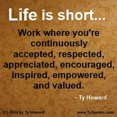 to Work. Workplace Quotes. Life Quotes. Life is Short Quotes. Work ...