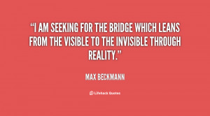 quote Max Beckmann i am seeking for the bridge which 117378 6 png