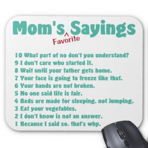 Mom's favourite sayings on gifts for her. mouse pads