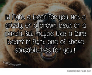 fight a bear for you