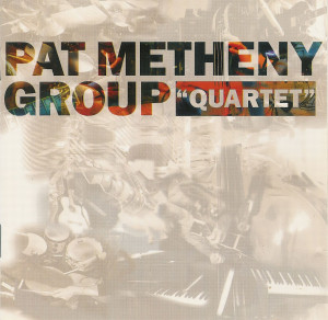 Pat Metheny Group Quartet Front picture