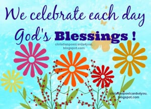 God's blessings each day for you. free christian images good day, nice ...