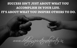Success isn't just about what you accomplish in your life. It's about ...