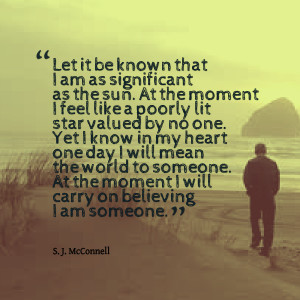 Quotes Picture: let it be known that i am as significant as the sun at ...