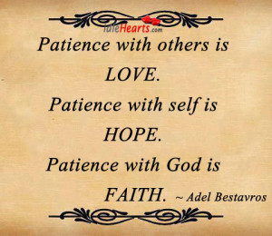 others is love patience with self is hope patience with god is faith ...