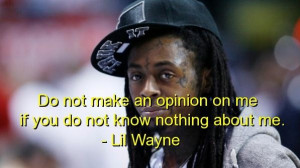 Lil wayne rapper quotes sayings about yourself opinion music