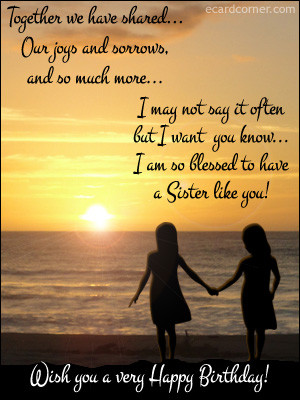 ... blessed tohave a sister like you because I am nothing without you
