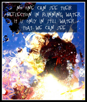 Reflection In Water Quotes #quote #water #reflection