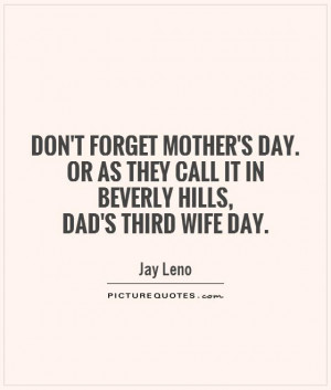 Mothers Day Quotes Wife Quotes Jokes Quotes Jay Leno Quotes