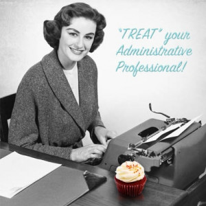 Don't forget to thank your Administrative Professional this week!