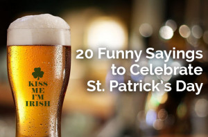 20 Funny Sayings to Celebrate St. Patrick's Day