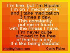 quote on being bipolar - I'm fine, but I'm bipolar. I'm on 7 bipolar ...