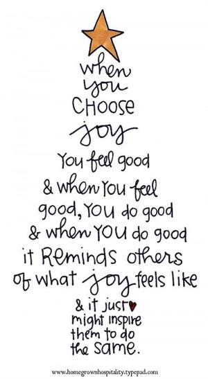When you choose joy you feel good & when you feel good, you do good ...
