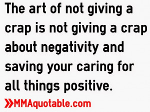 of not giving a crap is not giving a crap about negativity and saving ...