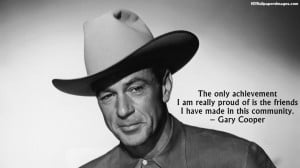 Gary Cooper Achievement Quotes Images, Pictures, Photos, HD Wallpapers
