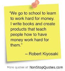 Robert Kiyosaki Money Work Quotes