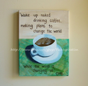 Dave Matthews Band Song Lyrics Art Quote Canvas Paintings - Coffee Art ...