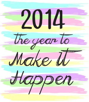 Melinda's Musings: 2014: The Year to Make It Happen