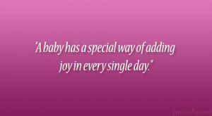 baby has a special way of adding joy in every single day.""
