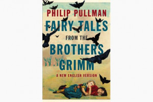 In Philip Pullman's Fairy Tales from the Brothers Grimm, Penguin, he ...