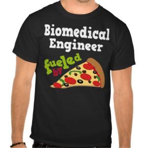 Biomedical Engineer (Funny) Pizza Gift Tee Shirts