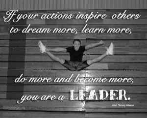 If Your Actions Inspire Other To Dream More