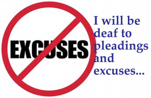 will be deaf to pleading and excuses; Nor tears nor prayers shall ...