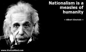 ... is a measles of humanity - Albert Einstein Quotes - StatusMind.com
