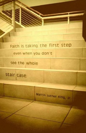 Martin luther king jr, quotes, sayings, faith, first step, staircase