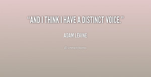 And I think I have a distinct voice.
