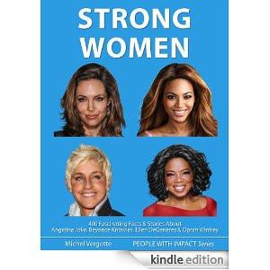 STRONG WOMEN - Angelina Jolie, Beyoncé Knowles, Ellen DeGeneres ...