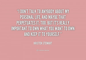 quote-Kristen-Stewart-i-dont-talk-to-anybody-about-my-169916.png
