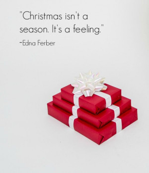 Edna Ferber Quote about Christmas
