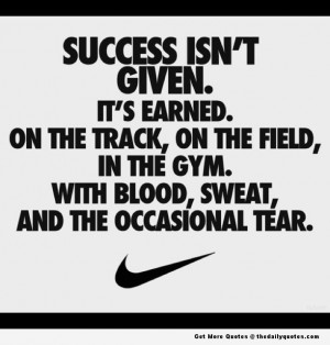 Famous Quotes and Sayings about Sports - Sport - Success isn't given ...