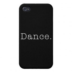 Dance. Black And White Dance Quote Template iPhone 4/4S Cover