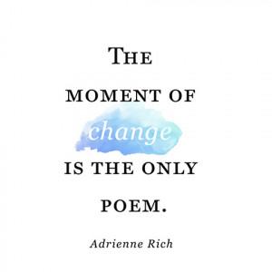 quotes-change-adrienne-rich-480x480.jpg