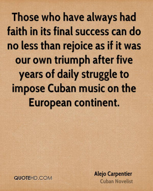 ... triumph after five years of daily struggle to impose Cuban music on