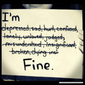 ... dying inside) Fine: Life, I'M Fine, Quotes, Im Fine, Truestori, I M