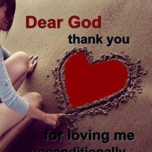 Dear god thank you for loving me love quote