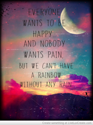 we cant have a rainbow without rain