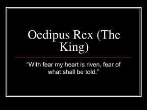 """dramatic irony in oedipus the king by sophocles """"oedipus the king"""" (gr: """"oidipous tyrannos"""" lat: """"oedipus rex"""") is a tragedy by the ancient greek playwright sophocles, first performed in about 429 bce it was the second of sophocles ' three theban plays to be produced, but it comes first in the internal chronology (followed by """"oedipus at colonus"""" and then """"antigone"""" ."""