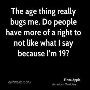 fiona-apple-fiona-apple-the-age-thing-really-bugs-me-do-people-have ...