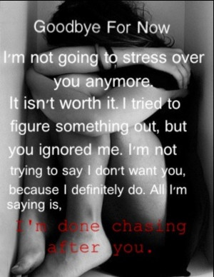 done chasing after you