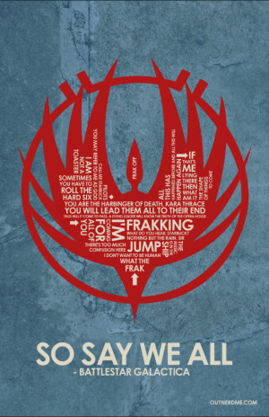 Battlestar Galactica BattleStar Galactica Quote Poster
