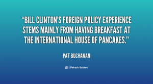 Bill Clinton's foreign policy experience stems mainly from having ...