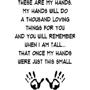 ... Am Tall. That Once My Hands Were Just This Small ~ Children Quote