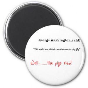 Funny quotes George Washington said Refrigerator Magnet